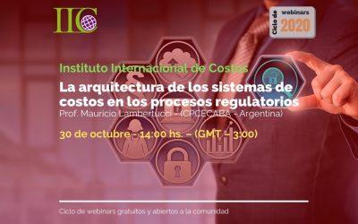 𝘊𝘪𝘤𝘭𝘰 𝘥𝘦 𝘞𝘦𝘣𝘪𝘯𝘢𝘳𝘴 𝘨𝘳𝘢𝘵𝘶𝘪𝘵𝘰𝘴 (IIC): La arquitectura de los sistemas de costos en los procesos regulatorios (30/10)